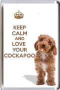 A fridge magnet with a picture of a Cockapoo puppy dog with the words KEEP CALM AND LOVE YOUR COCKAPOO
